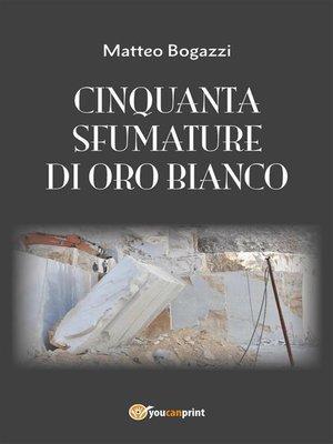 cover image of Cinquanta sfumature di oro bianco