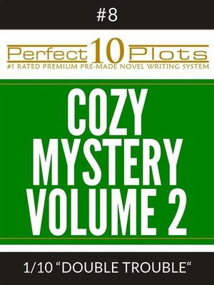 "cover image of Perfect 10 Cozy Mystery Volume 2 Plots #8-1 ""DOUBLE TROUBLE"""