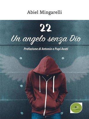 cover image of 22 Un angelo senza Dio