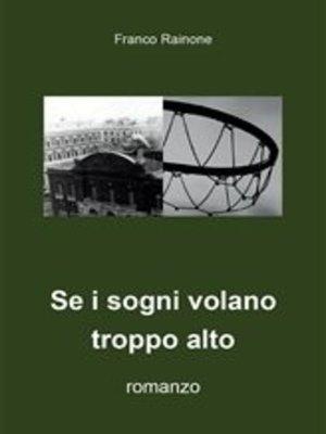 cover image of Se i sogni volano troppo alto