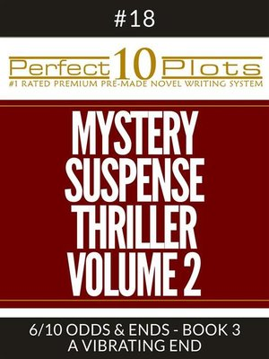 "cover image of Perfect 10 Mystery / Suspense / Thriller Volume 2 Plots #18-6 ""ODDS & ENDS--BOOK 3 a VIBRATING END"""