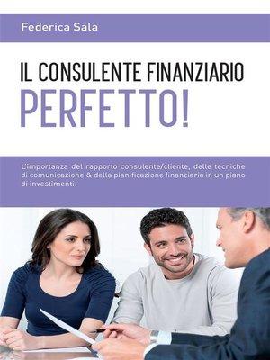 cover image of Il consulente finanziario perfetto!