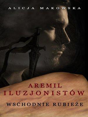 cover image of Aremil Iluzjonistów--Wschodnie rubieże