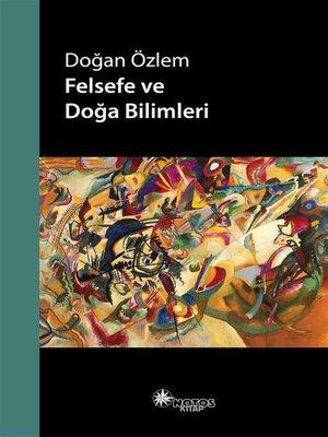 cover image of Felsefe ve Doğa Bilimleri