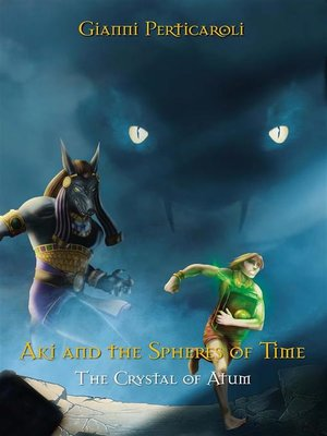 cover image of The Crystal of Atum. Aki and the Spheres of Time