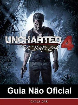 cover image of Uncharted 4 a Thief's End Guia Não Oficial