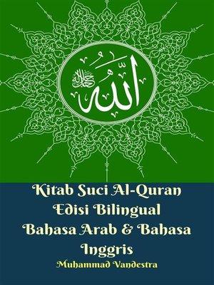 cover image of Kitab Suci Al-Quran Edisi Bilingual Bahasa Arab & Bahasa Inggris
