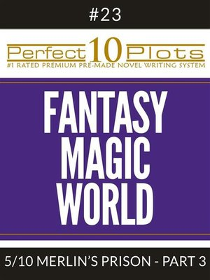 "cover image of Perfect 10 Fantasy Magic World Plots #23-5 ""MERLIN'S PRISON – PART 3"""