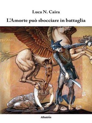 cover image of L'Amorte può sbocciare in battaglia