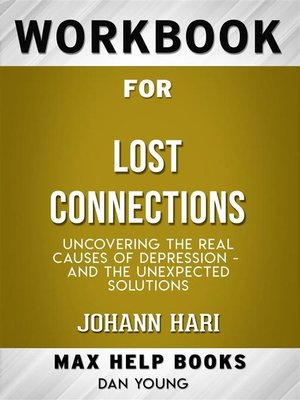 cover image of Workbook for Lost Connections--Uncovering the Real Causes of Depression – and the Unexpected Solutions