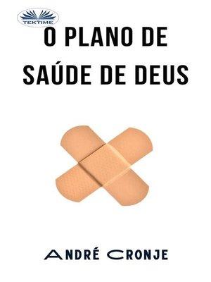 cover image of O Plano De Saúde De Deus