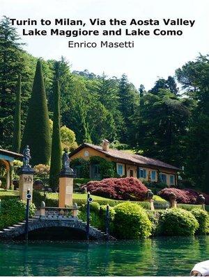 cover image of Turin to Milan, Via the Aosta Valley, Lake Maggiore and Lake Como