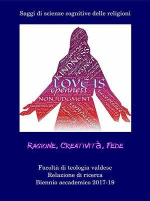 cover image of Ragione, Creatività, Fede