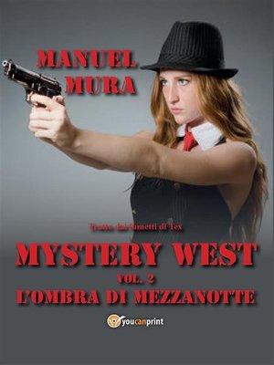 cover image of Mystery West Volume 2--L'ombra di mezzanotte