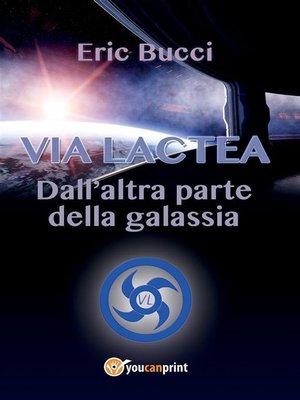 cover image of Via Lactea--Dall'altra parte della galassia