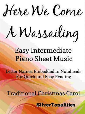 cover image of Here We Come a Wassailing Easy Intermediate Piano Sheet Music