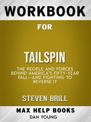 cover image of Workbook for Tailspin--The People and Forces Behind America's Fifty-Year Fall and Those Fighting to Reverse It by Steven Brill