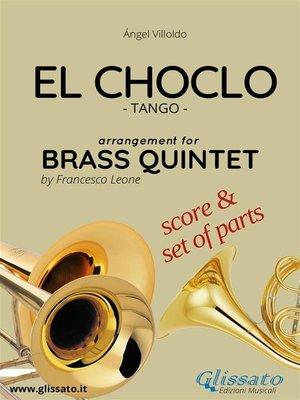 cover image of El Choclo--Brass Quintet score & parts