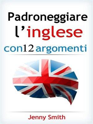 cover image of Padroneggiare l'inglese con 12 argomenti