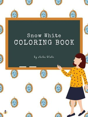 cover image of Snow White Coloring Book for Kids Ages 3+ (Printable Version)