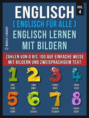 cover image of Englisch ( Englisch für alle ) Englisch Lernen Mit Bildern (Vol 4)