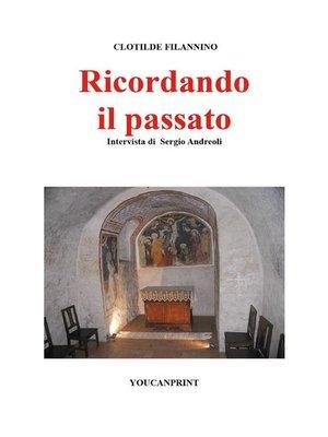 cover image of Ricordando il passato--Clotilde Filannino