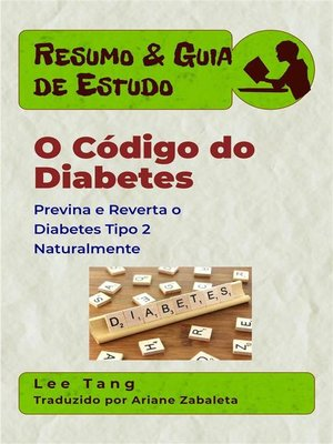 cover image of Resumo & Guia De Estudo--O Código Do Diabetes--Previna E Reverta O Diabetes Tipo 2 Naturalmente