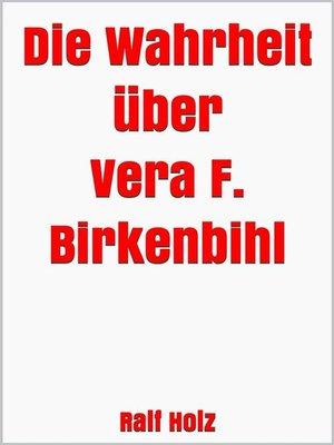 cover image of Die Wahrheit über Vera F. Birkenbihl