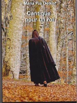 cover image of Cantique Pour Un Roi