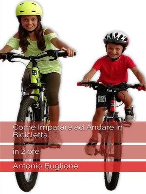 cover image of Come Imparare ad Andare in Bicicletta