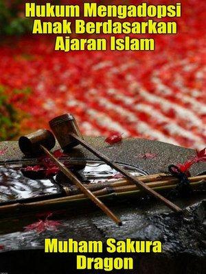 cover image of Hukum Mengadopsi Anak Berdasarkan Ajaran Islam
