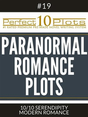 "cover image of Perfect 10 Paranormal Romance Plots #19-10 ""SERENDIPITY – MODERN ROMANCE"""
