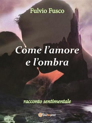 cover image of Come l'amore e l'ombra