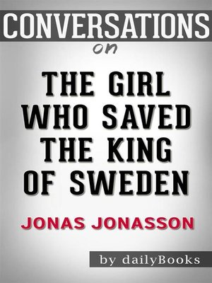 cover image of The Girl Who Saved the King of Sweden--A Novel by Jonas Jonasson