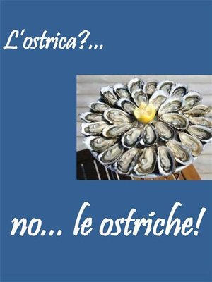 cover image of L'ostrica?... no... le ostriche!