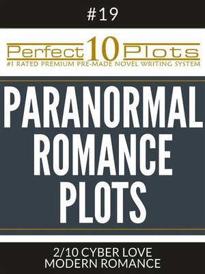 "cover image of Perfect 10 Paranormal Romance Plots #19-2 ""CYBER LOVE – MODERN ROMANCE"""