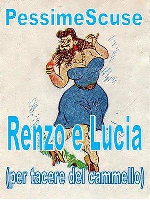 cover image of Renzo e Lucia (per tacere del cammello)