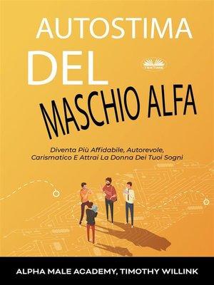cover image of Autostima Del Maschio Alfa