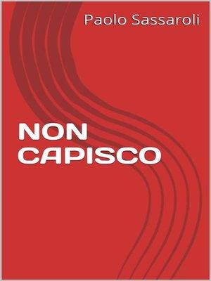 cover image of Non capisco