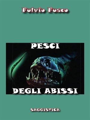 cover image of Pesci degli abissi
