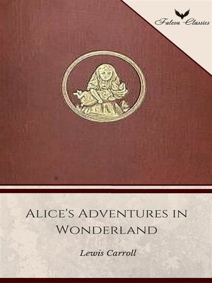 cover image of Alice's Adventures in Wonderland (Falcon Classics) [The 50 Best Classic Books Ever--# 12]