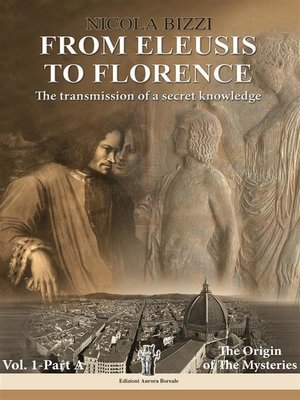 cover image of From Eleusis to Florence--The transmission of a secret knowledge