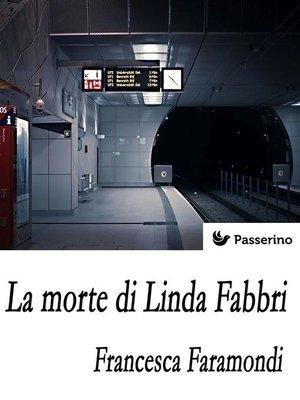 cover image of La morte di Linda Fabbri