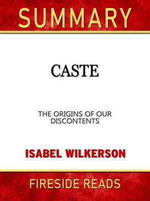 cover image of Caste--The Origins of Our Discontents by Isabel Wilkerson--Summary by Fireside Reads