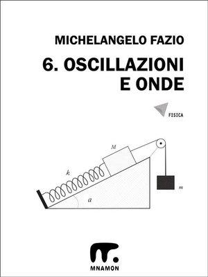 cover image of 6. Oscillazioni e onde