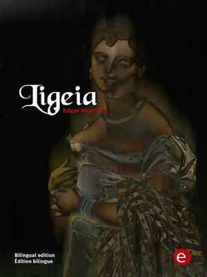 cover image of Ligeia (bilingual edition/édition bilingue)