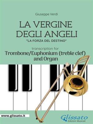 cover image of La Vergine degli Angeli--Trombone or Euphonium (T.C.)and Organ