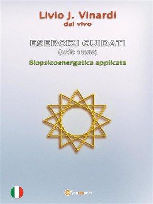 cover image of ESERCIZI GUIDATI (audio e testo)--Biopsicoenergetica applicata