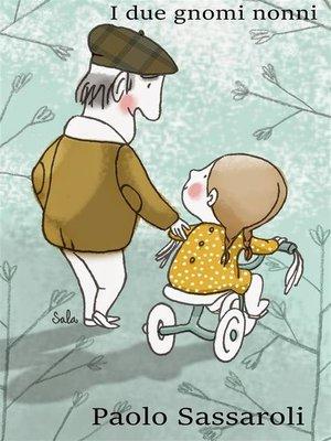 cover image of I due gnomi nonni
