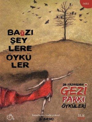 cover image of Bağzı Şeylere Öyküler